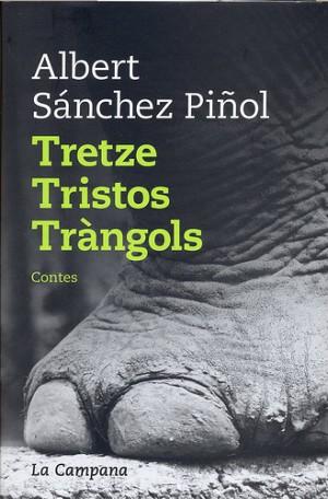 Tretze tristos tràngols – Albert Sánchez Piñol