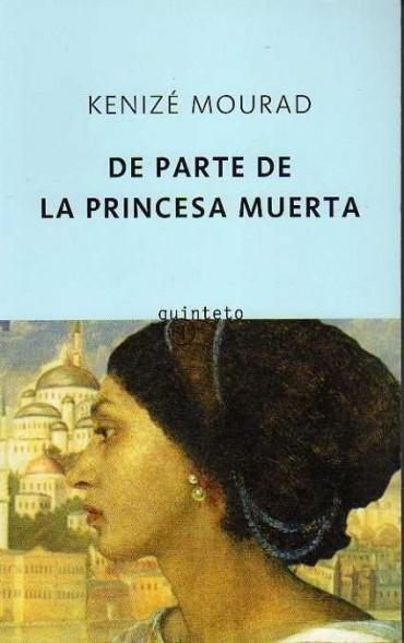 De parte de la princesa muerta – Kenizé Mourad
