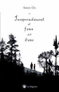 Inesperadament al fons del bosc – Amos Oz