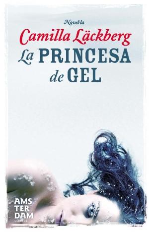 La princesa de gel – Camilla Läckberg