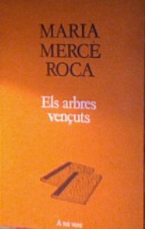 Els arbres vençuts – Maric Mercè Roca