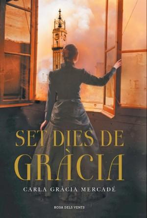 Set dies de Gràcia – Carla Gràcia Mercadé